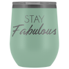 Wine Tumbler Stay Fabulous in Teal