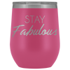 Wine Tumbler Stay Fabulous in Pink