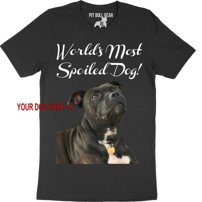 WORLD'S MOST SPOILED DOG - YOUR DOG - TEE