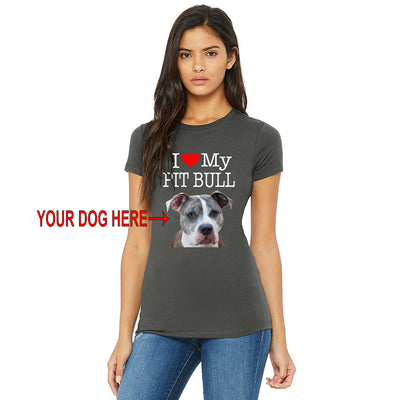 I LOVE MY PIT BULL - YOUR DOG - WOMEN'S TEES & TANKS