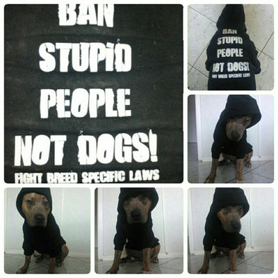 BAN STUPID PEOPLE NOT DOGS - ZIPPER DOG HOODIE