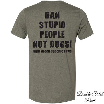 BAN STUPID PEOPLE NOT DOGS - TEE