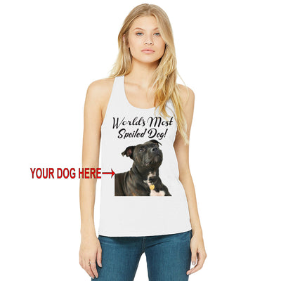 WORLD'S MOST SPOILED DOG - YOUR DOG - WOMEN'S TANK