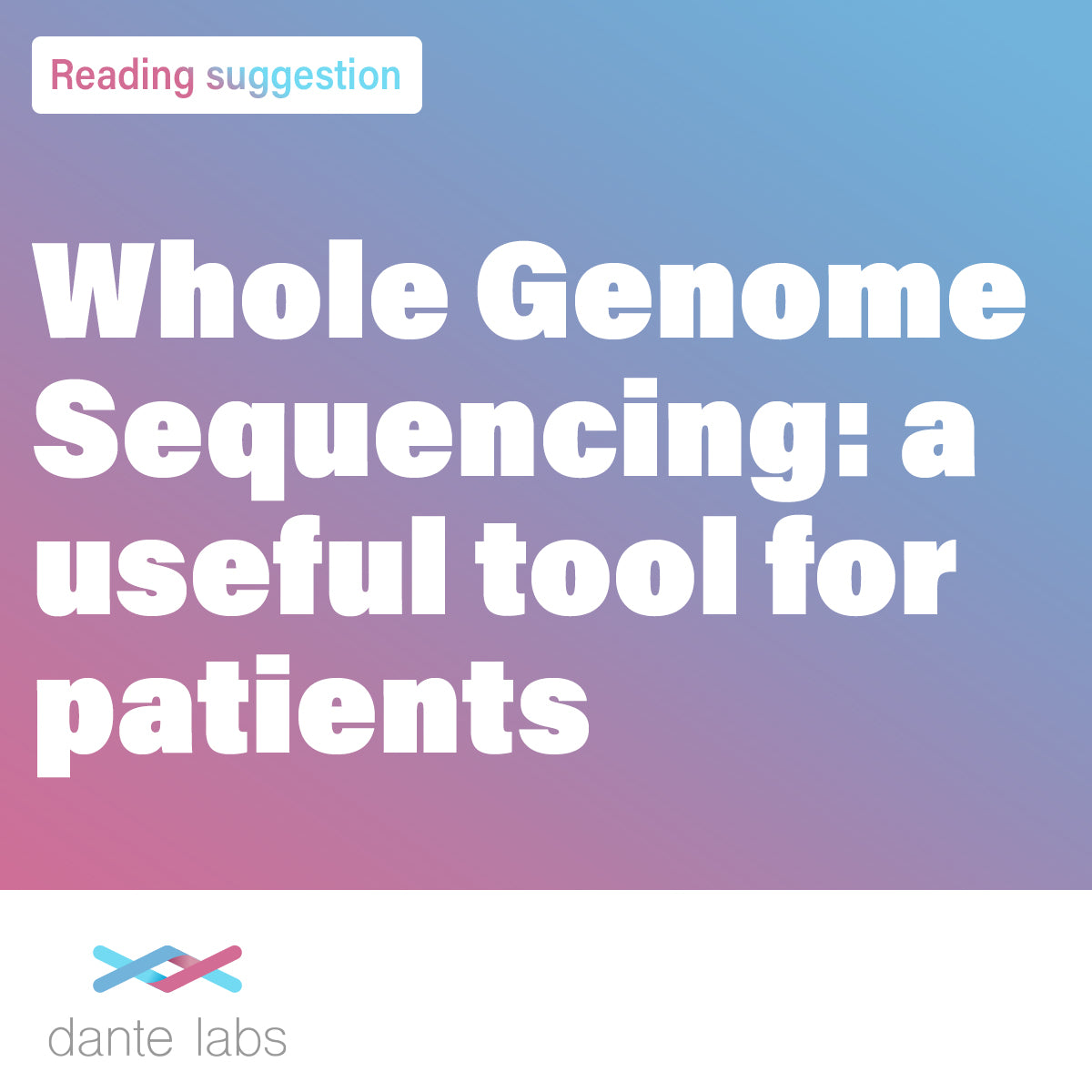 Whole Genome Sequencing: A Useful Tool for Patients