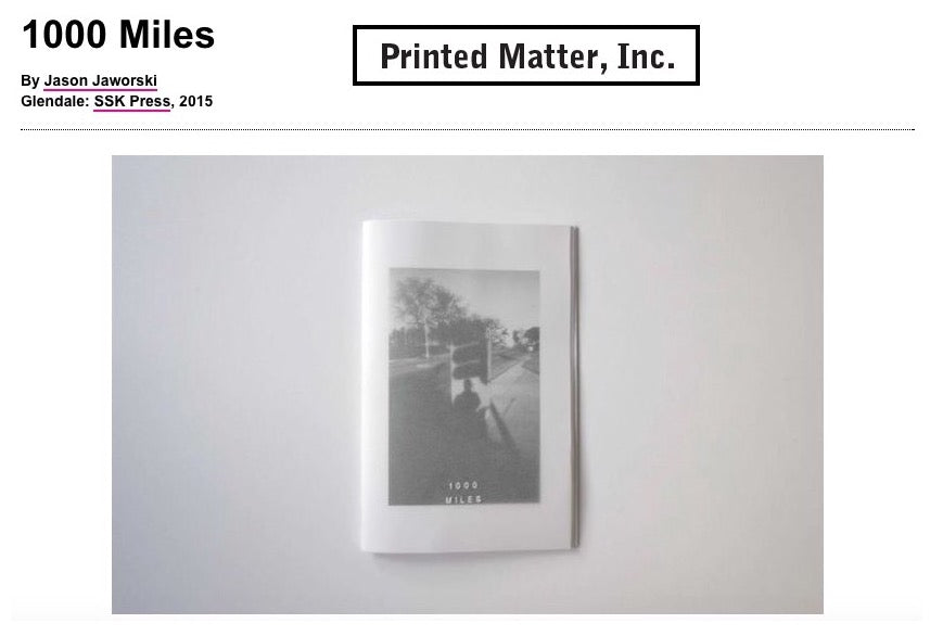 Jason Jaworski SSK Press 1000 Miles Photobook Zine Printed Matter