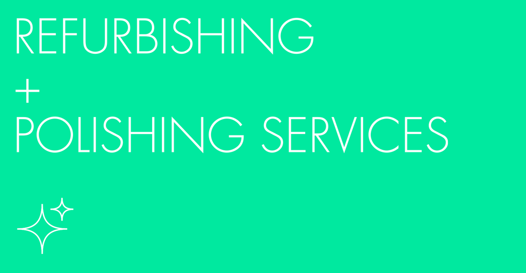 Refurbishing + Polishing Services