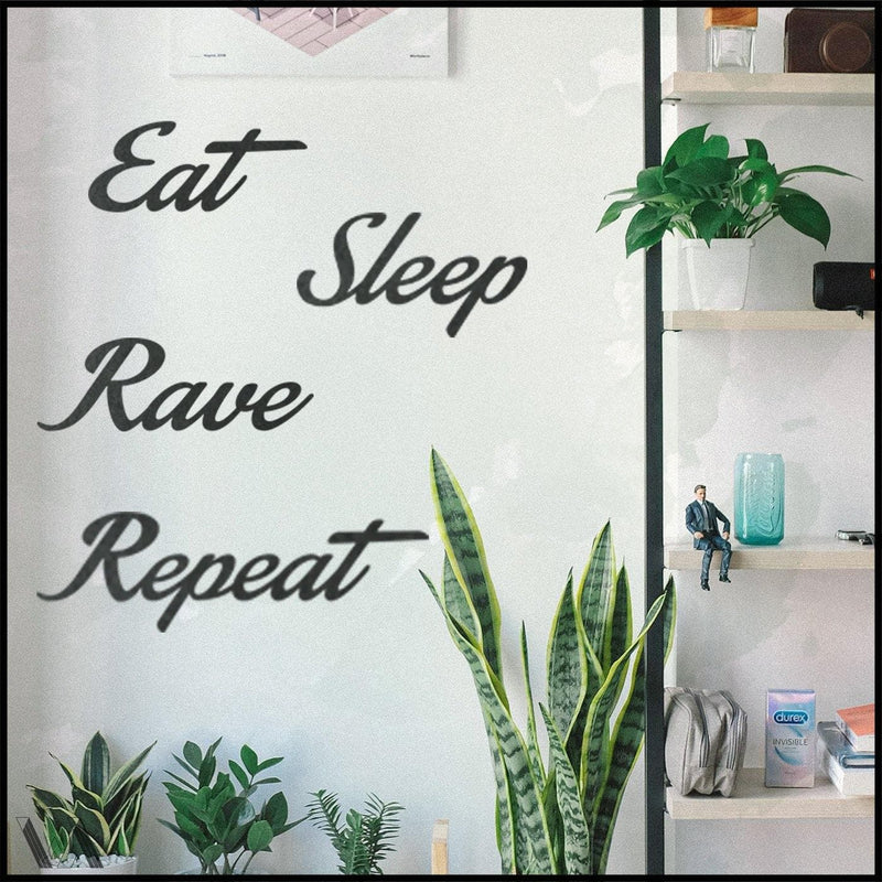 Eat Sleep Rave Repeat - Welter Atelier-EU/US