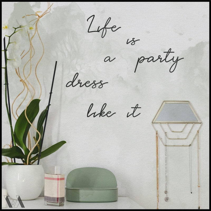 Life Is A Party Dress Like It - Welter Atelier-EU/US