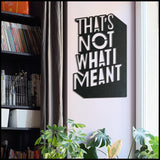 That's Not What I Meant - Welter Atelier-EU/US