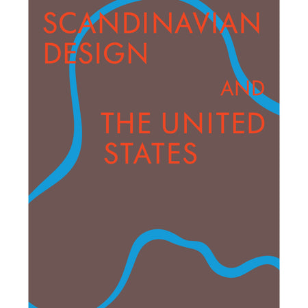 Scandinavia Design & the United States 1890-1980