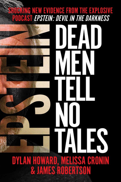 "JUST ANNOUNCED: ""EPSTEIN: DEAD MEN TELL NO TALES"" Will Deliver Shocking New Evidence From The Chart-Topping Explosive Podcast"