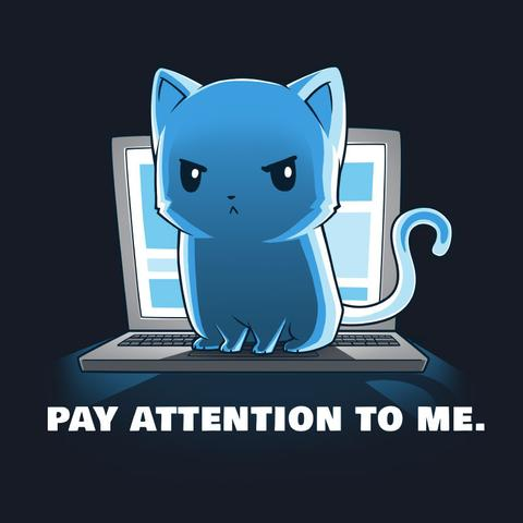 Pay Attention To Me shirt TeeTurtle