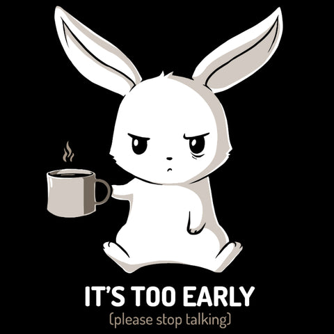 Too Early t-shirt TeeTurtle