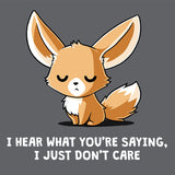 I Hear What You're Saying T-Shirt TeeTurtle