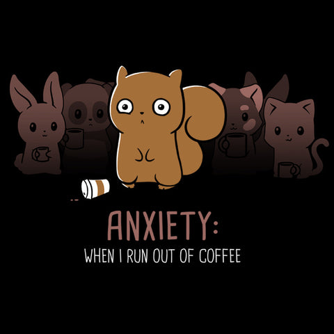 Anxiety: No Coffee T-Shirt TeeTurtle
