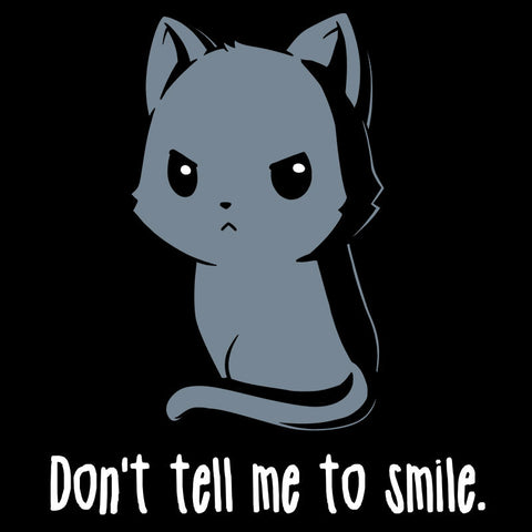 Don't Tell Me To Smile T-Shirt TeeTurtle