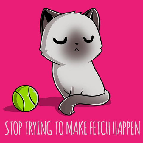 Stop Trying to Make Fetch Happen T-Shirt Mean Girls TeeTurtle