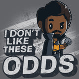 I Don't Like These Odds T-Shirt Star Wars TeeTurtle