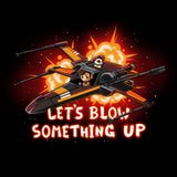 Let's Blow Something Up T-Shirt Star Wars TeeTurtle