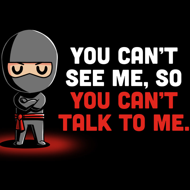 You Can't See Me. T-Shirt TeeTurtle