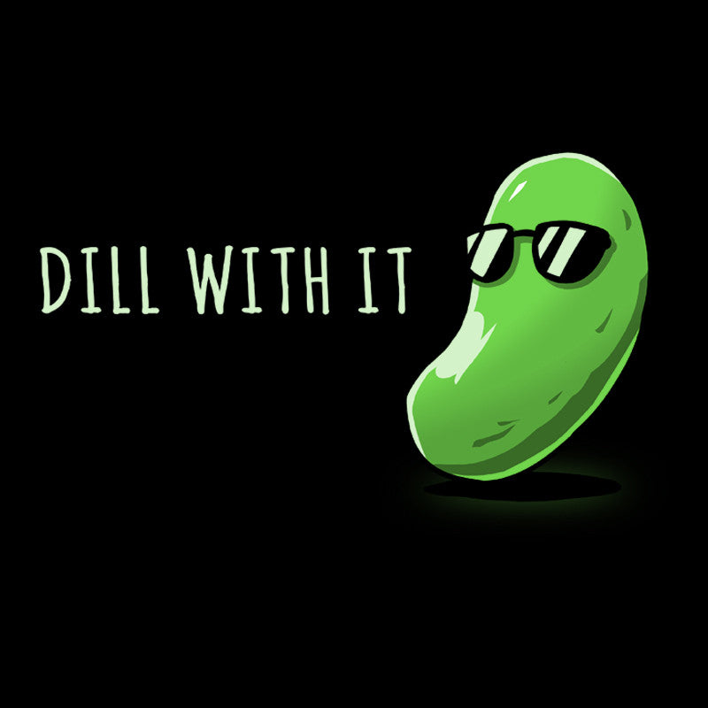 Dill With It T-Shirt TeeTurtle