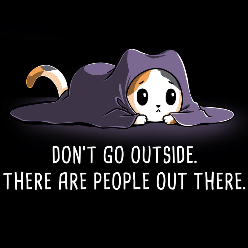 Don't Go Outside T-Shirt TeeTurtle