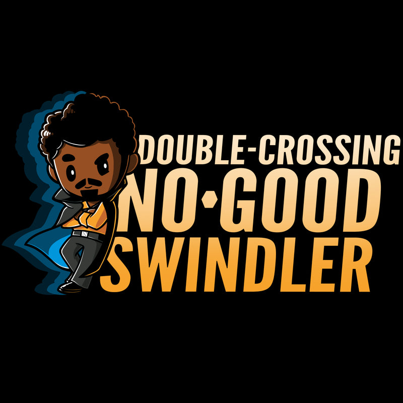 Double-Crossing, No-Good Swindler T-Shirt Star Wars TeeTurtle