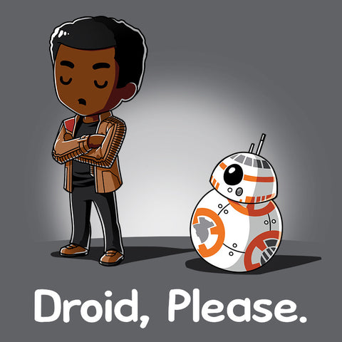 Droid, Please t-shirt Star Wars TeeTurtle