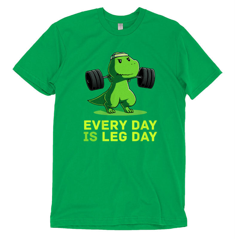 Every Day is Leg Day t-shirt TeeTurtle