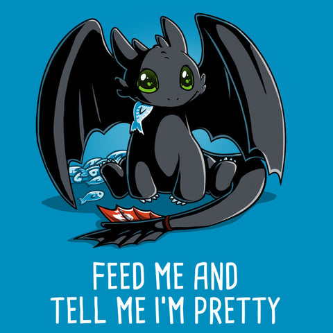 Feed Me and Tell Me I'm Pretty t-shirt How To Train Your Dragon TeeTurtle