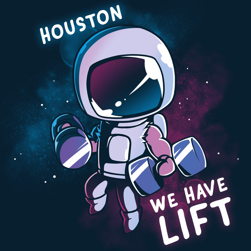 Houston, We Have Lift T-Shirt TeeTurtle