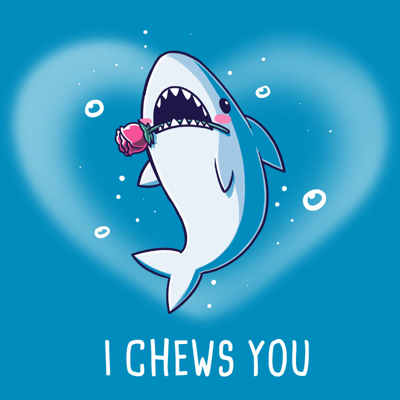 I Chews You T-Shirt TeeTurtle