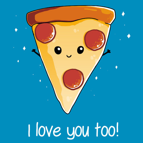I Love Pizza!