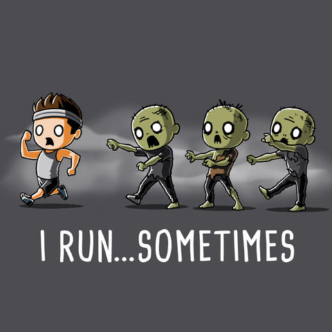 I Run...Sometimes shirt TeeTurtle