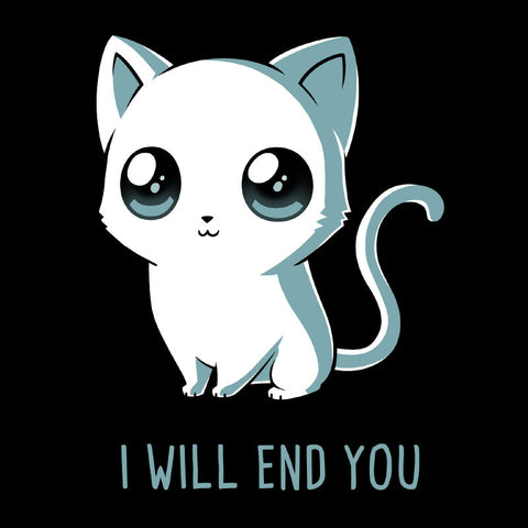 I Will End You t-shirt TeeTurtle
