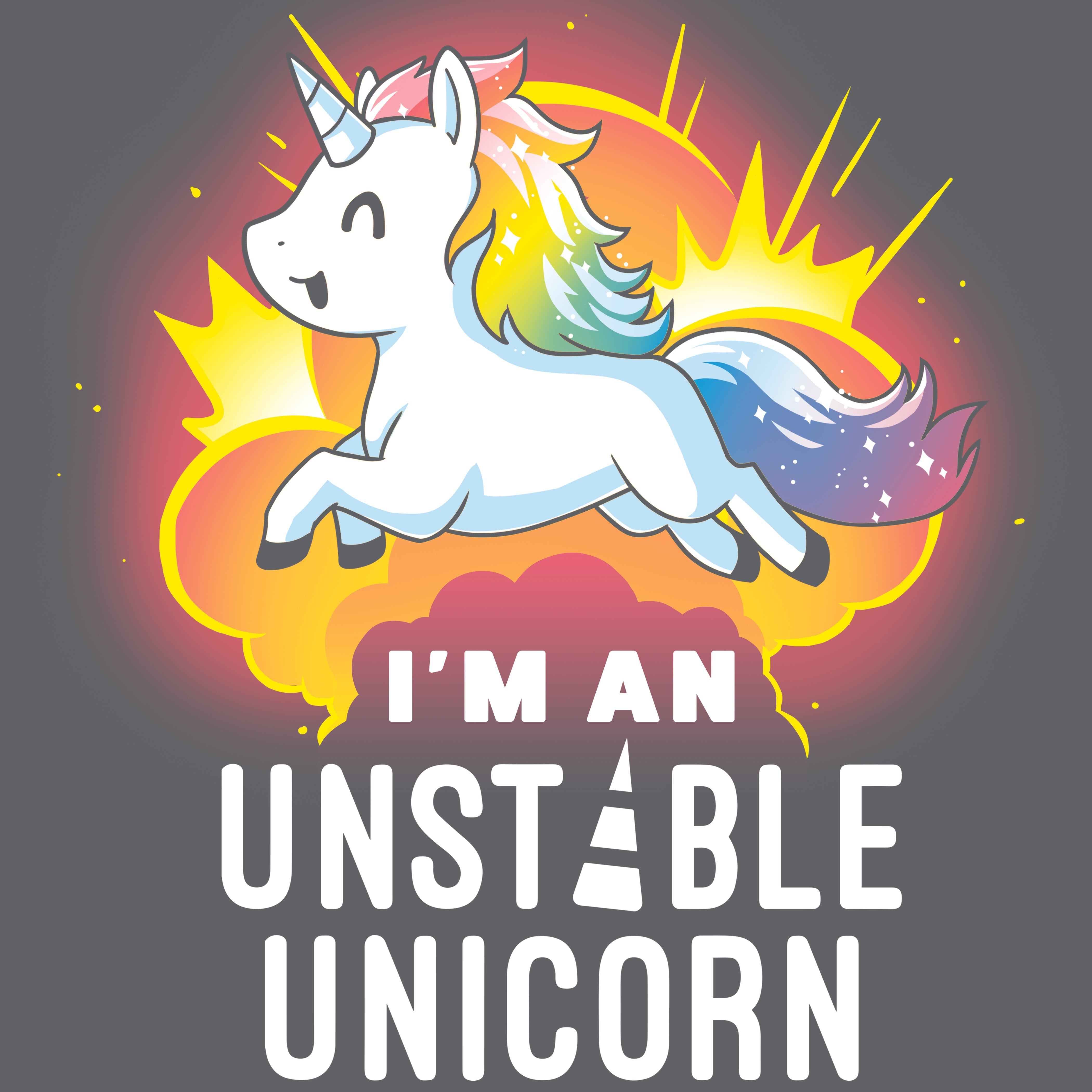 I'm An Unstable Unicorn T-Shirt TeeTurtle