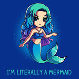 Literally A Mermaid t-shirt TeeTurtle