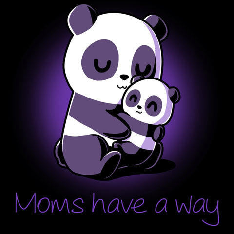 Moms Have a Way T-Shirt TeeTurtle