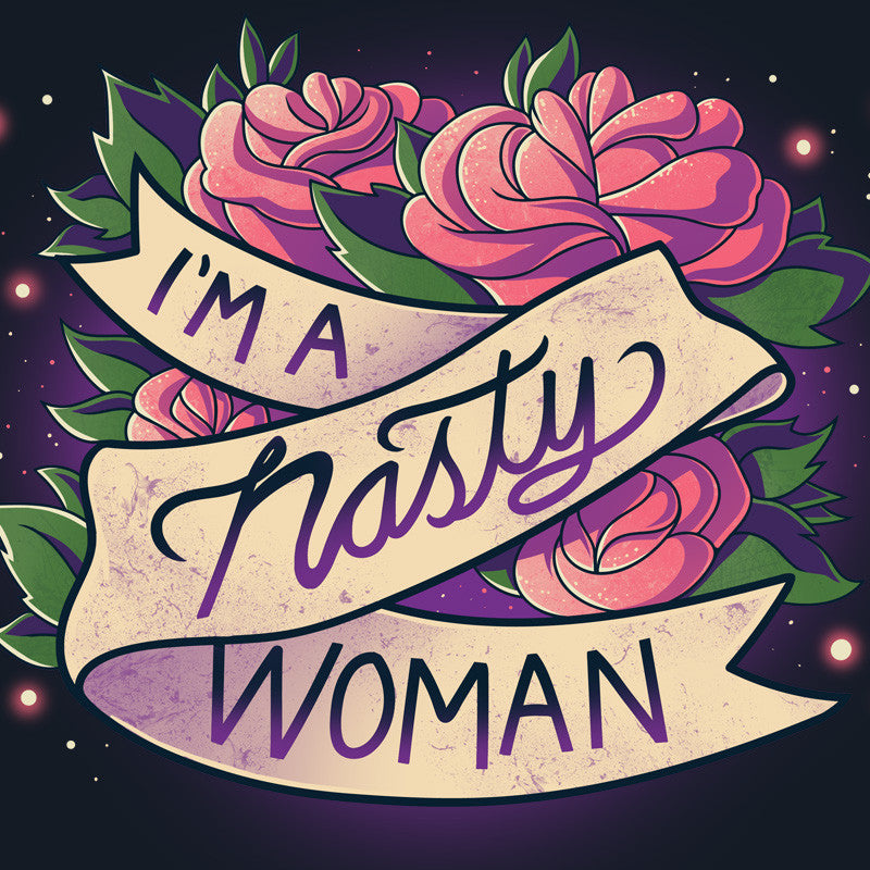 Nasty Woman t-shirt TeeTurtle