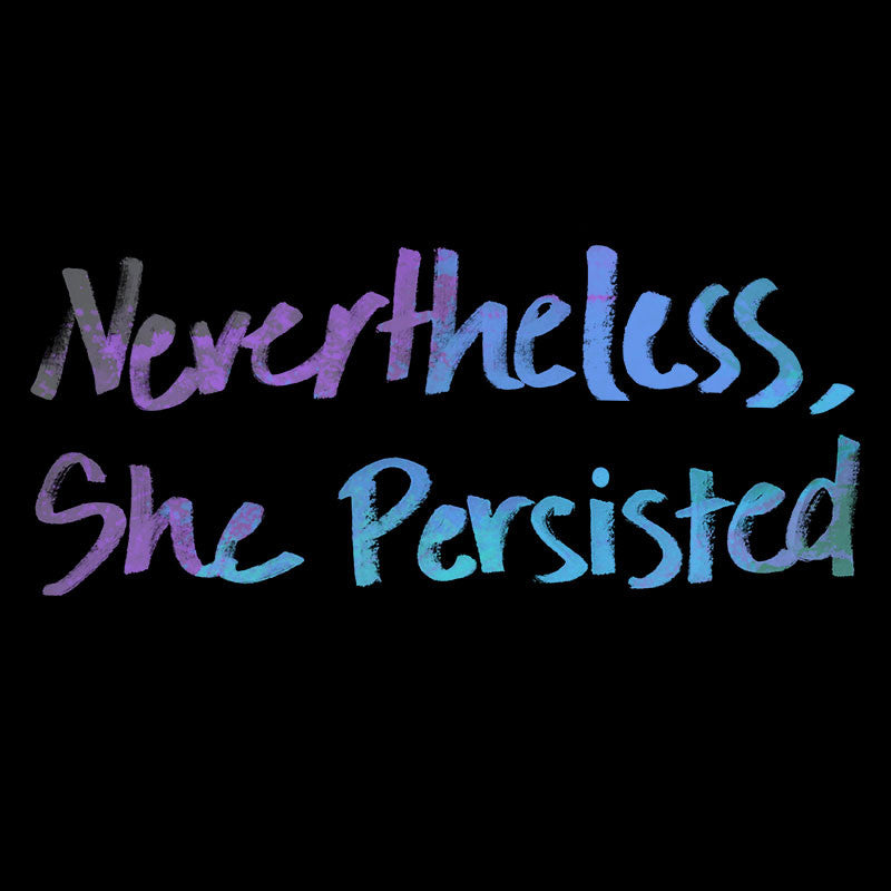 Nevertheless, She Persisted t-shirt TeeTurtle