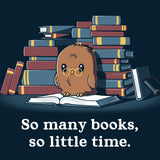 So Many Books, So Little Time T-Shirt TeeTurtle