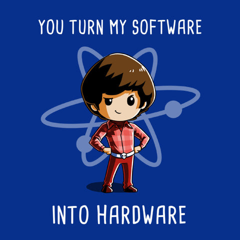 Software Into Hardware t-shirt The Big Bang Theory TeeTurtle
