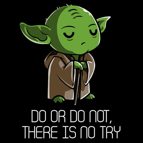 There Is No Try t-shirt Star Wars TeeTurtle