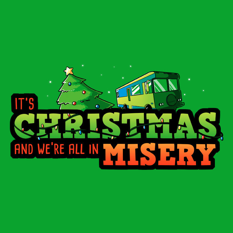 We're All In Misery T-Shirt National Lampoon's Christmas Vacation TeeTurtle