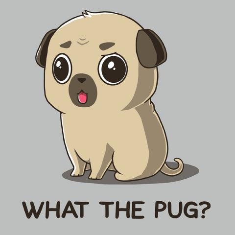 What the Pug? t-shirt TeeTurtle