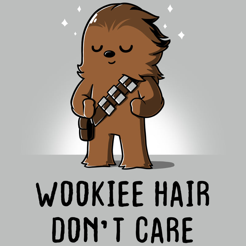 Wookie Hair Don't Care T-Shirt Star Wars TeeTurtle
