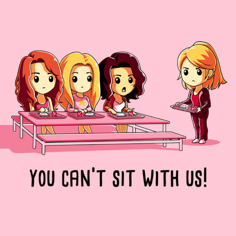 You Can't Sit With Us! t-shirt TeeTurtle Mean Girls
