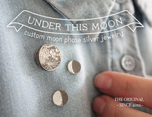 Load image into Gallery viewer, UNDER THIS MOON / personalised moon phase brooch in sterling silver
