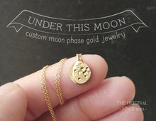 Load image into Gallery viewer, UNDER THIS MOON / solid 14K GOLD custom moon phase necklace