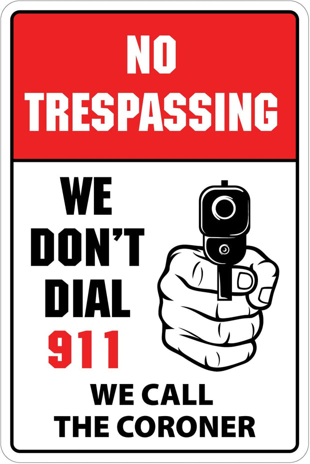 2-Pack No Trespassing We Don't Dial 911 Sign Vinyl Decal